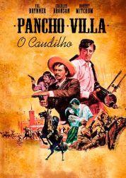 Pancho Villa, O Caudilho